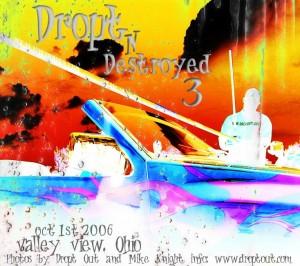 Dropt n Destroyed 3