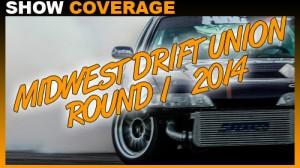 Midwest Drift Union Round 1 2014