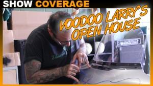 VooDoo Larrys Open House