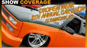 Dropem Wear 8th Annual Car Show Clemmons NC